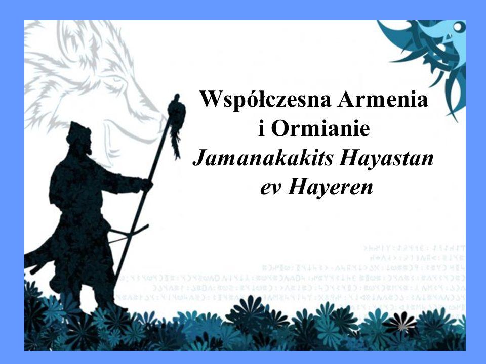 Współczesna Armenia i Ormianie Jamanakakits Hayastan ev Hayeren