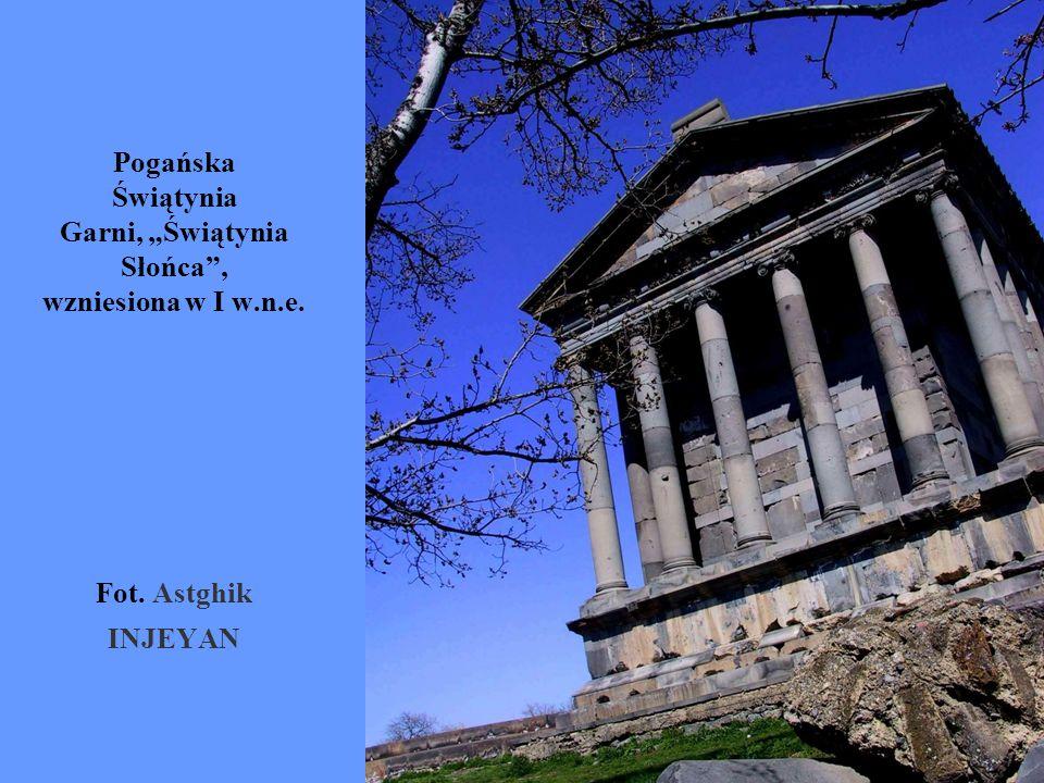 Pogańska Świątynia Garni, Świątynia Słońca, wzniesiona w I w.n.e. Fot. Astghik INJEYAN