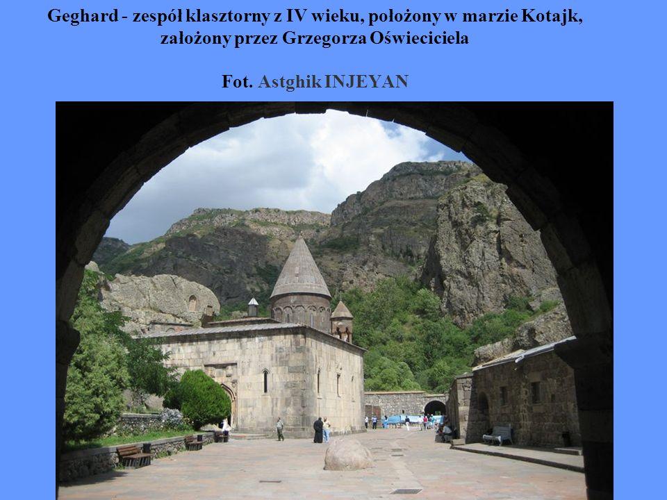 Geghard - zespół klasztorny z IV wieku, położony w marzie Kotajk, założony przez Grzegorza Oświeciciela Fot. Astghik INJEYAN