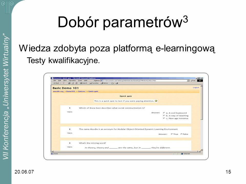 20.06.0715 Wiedza zdobyta poza platformą e-learningową Testy kwalifikacyjne. Dobór parametrów 3