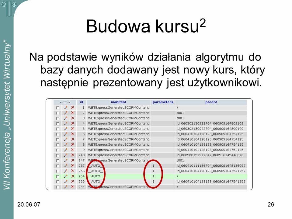 20.06.0726 Budowa kursu 2 Na podstawie wyników działania algorytmu do bazy danych dodawany jest nowy kurs, który następnie prezentowany jest użytkowni
