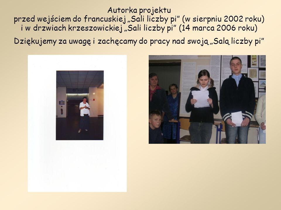 Autorka projektu przed wejściem do francuskiej Sali liczby pi (w sierpniu 2002 roku) i w drzwiach krzeszowickiej Sali liczby pi (14 marca 2006 roku) D