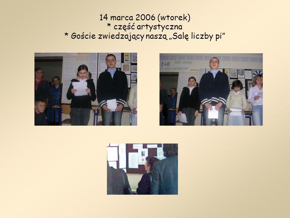 14 marca 2006 (wtorek) * część artystyczna * Goście zwiedzający naszą Salę liczby pi