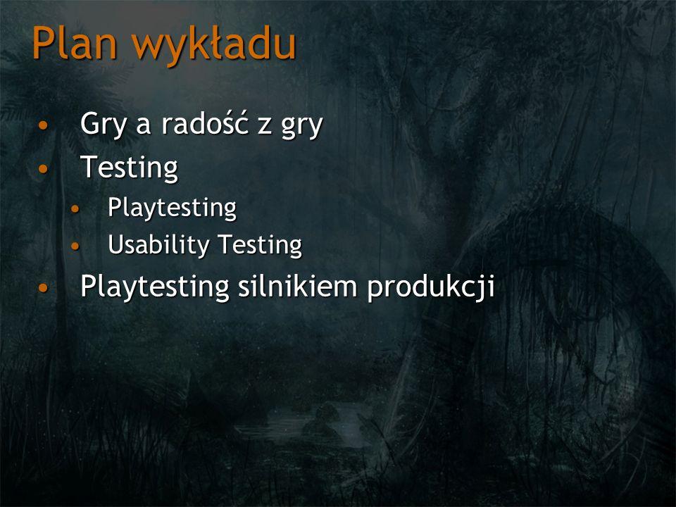 Plan wykładu Gry a radość z gryGry a radość z gry TestingTesting PlaytestingPlaytesting Usability TestingUsability Testing Playtesting silnikiem produkcjiPlaytesting silnikiem produkcji