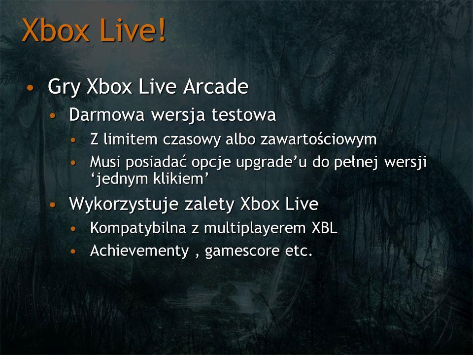 Xbox Live! Gry Xbox Live ArcadeGry Xbox Live Arcade Darmowa wersja testowaDarmowa wersja testowa Z limitem czasowy albo zawartościowymZ limitem czasow
