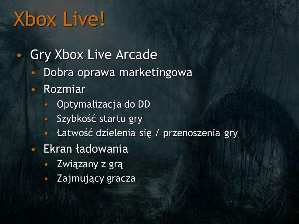 Xbox Live! Gry Xbox Live ArcadeGry Xbox Live Arcade Dobra oprawa marketingowaDobra oprawa marketingowa RozmiarRozmiar Optymalizacja do DDOptymalizacja