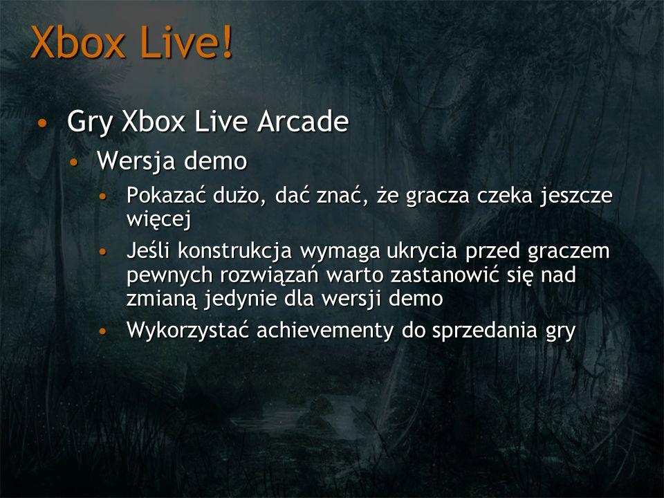 Xbox Live! Gry Xbox Live ArcadeGry Xbox Live Arcade Wersja demoWersja demo Pokazać dużo, dać znać, że gracza czeka jeszcze więcejPokazać dużo, dać zna