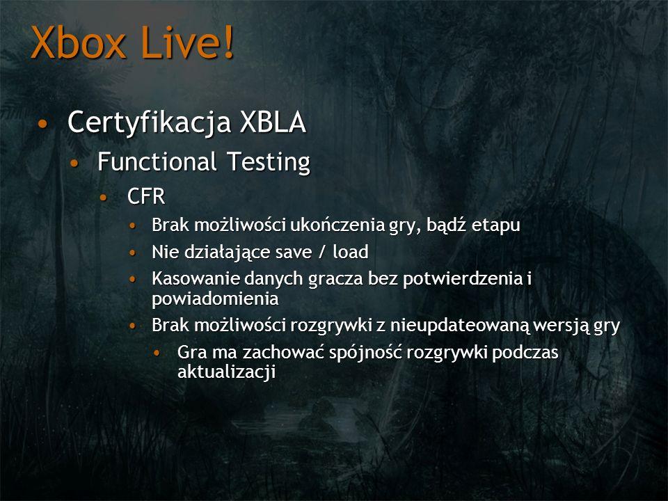 Xbox Live! Certyfikacja XBLACertyfikacja XBLA Functional TestingFunctional Testing CFRCFR Brak możliwości ukończenia gry, bądź etapuBrak możliwości uk