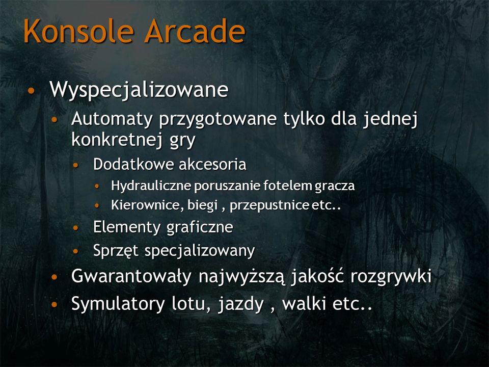 Konsole Arcade WyspecjalizowaneWyspecjalizowane Automaty przygotowane tylko dla jednej konkretnej gryAutomaty przygotowane tylko dla jednej konkretnej