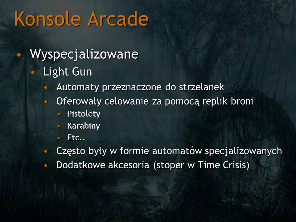 Konsole Arcade WyspecjalizowaneWyspecjalizowane Light GunLight Gun Automaty przeznaczone do strzelanekAutomaty przeznaczone do strzelanek Oferowały ce