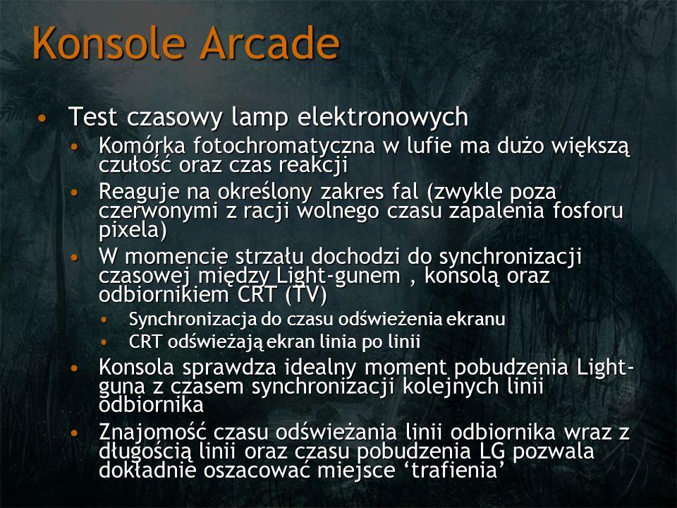 Konsole Arcade Test czasowy lamp elektronowychTest czasowy lamp elektronowych Komórka fotochromatyczna w lufie ma dużo większą czułość oraz czas reakc