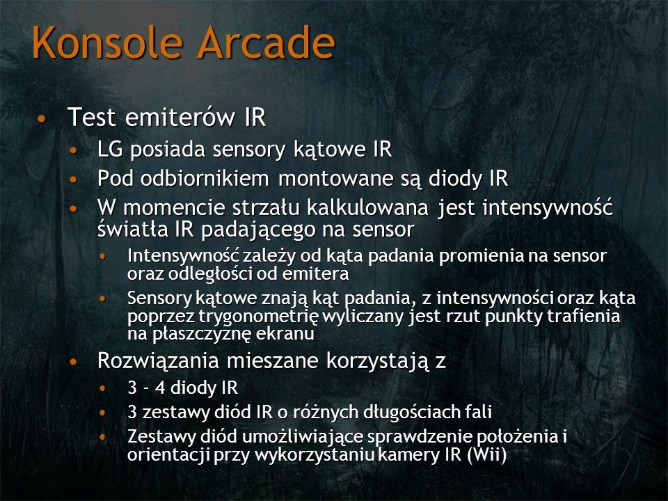 Konsole Arcade Test emiterów IRTest emiterów IR LG posiada sensory kątowe IRLG posiada sensory kątowe IR Pod odbiornikiem montowane są diody IRPod odb