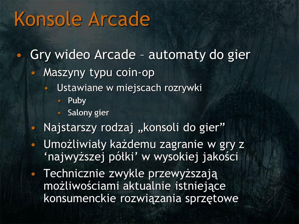 Konsole Arcade Gry wideo Arcade – automaty do gierGry wideo Arcade – automaty do gier Maszyny typu coin-opMaszyny typu coin-op Ustawiane w miejscach r