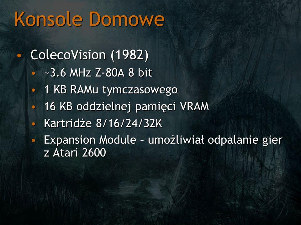Konsole Domowe ColecoVision (1982)ColecoVision (1982) ~3.6 MHz Z-80A 8 bit~3.6 MHz Z-80A 8 bit 1 KB RAMu tymczasowego1 KB RAMu tymczasowego 16 KB oddz