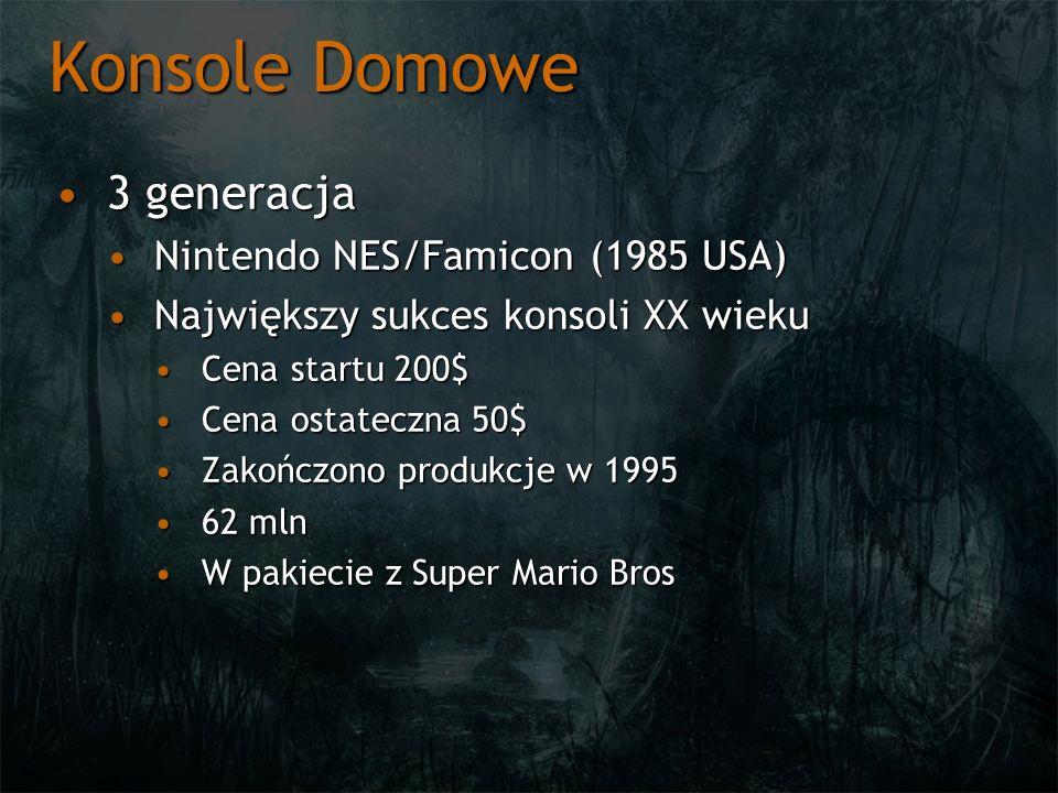 Konsole Domowe 3 generacja3 generacja Nintendo NES/Famicon (1985 USA)Nintendo NES/Famicon (1985 USA) Największy sukces konsoli XX wiekuNajwiększy sukc