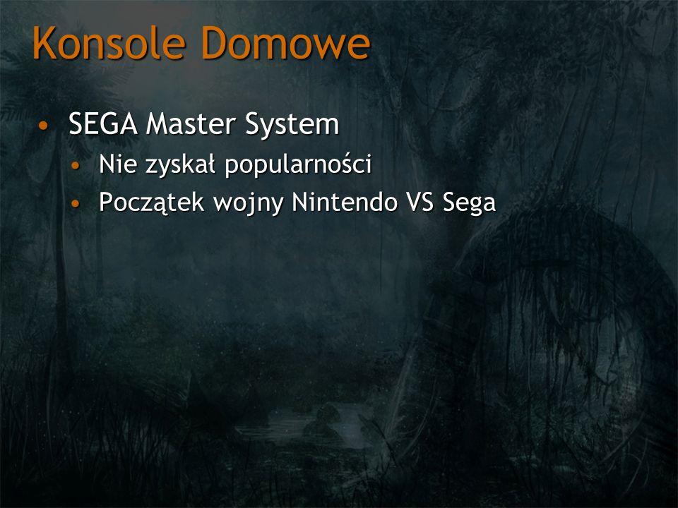 Konsole Domowe SEGA Master SystemSEGA Master System Nie zyskał popularnościNie zyskał popularności Początek wojny Nintendo VS SegaPoczątek wojny Ninte