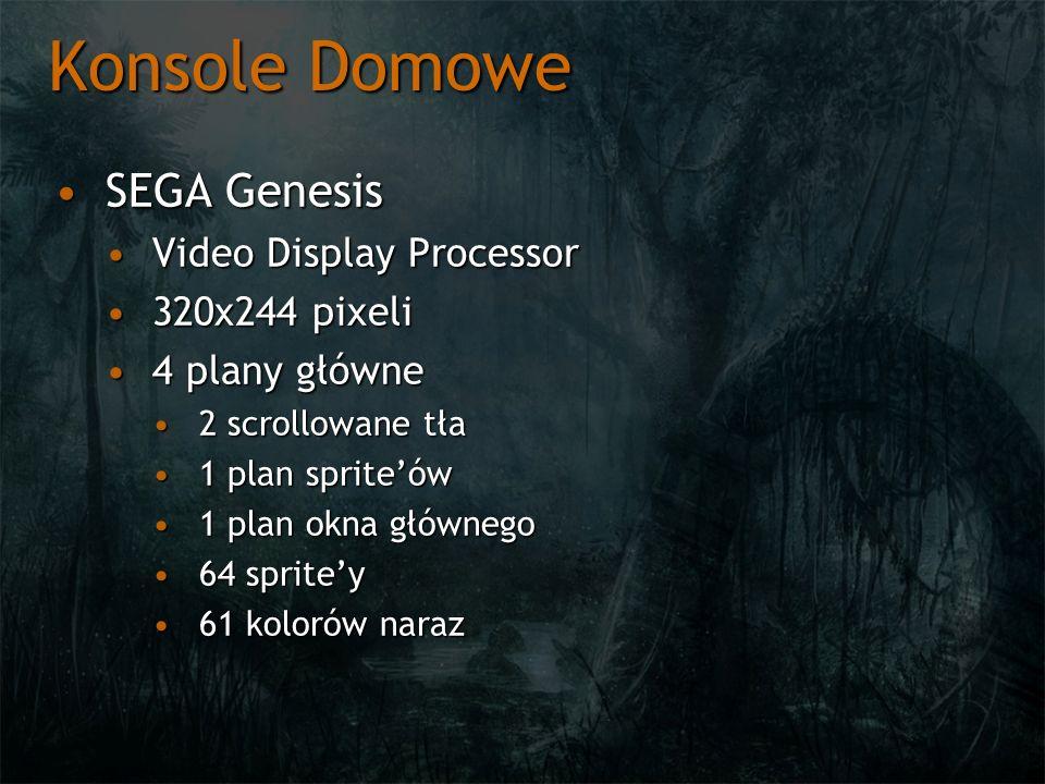 Konsole Domowe SEGA GenesisSEGA Genesis Video Display ProcessorVideo Display Processor 320x244 pixeli320x244 pixeli 4 plany główne4 plany główne 2 scr