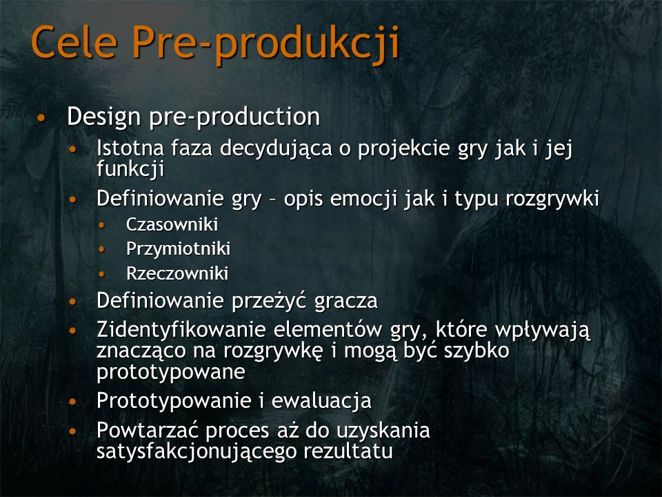 Cele Pre-produkcji Design pre-productionDesign pre-production Istotna faza decydująca o projekcie gry jak i jej funkcjiIstotna faza decydująca o proje