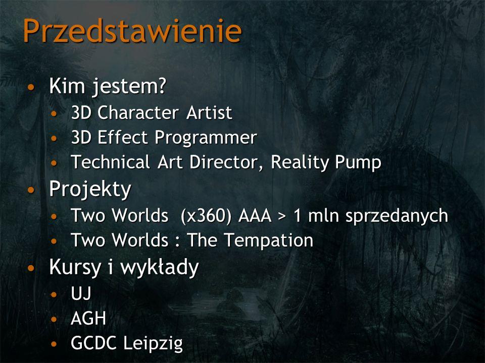 Przedstawienie Kim jestem?Kim jestem? 3D Character Artist3D Character Artist 3D Effect Programmer3D Effect Programmer Technical Art Director, Reality