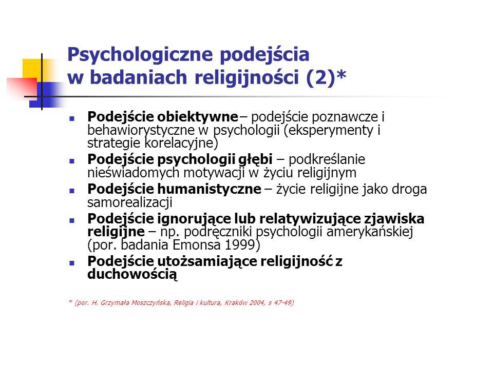 Psychologiczne podejścia w badaniach religijności (2)* Podejście obiektywne – podejście poznawcze i behawiorystyczne w psychologii (eksperymenty i str