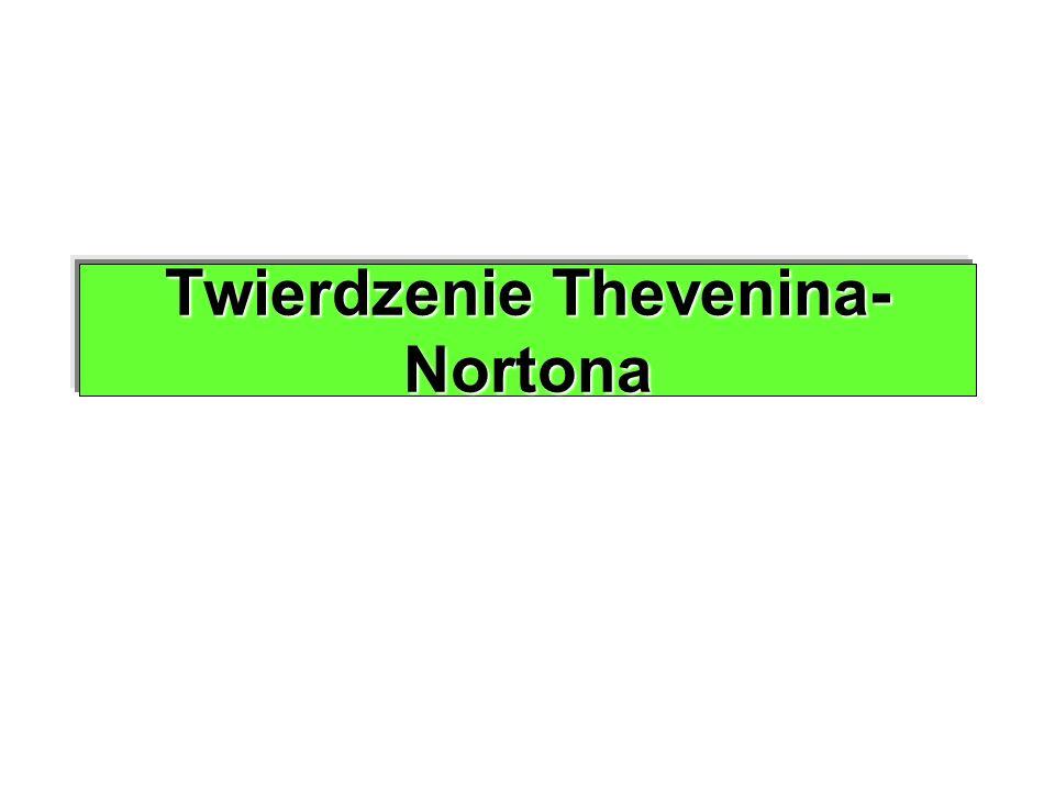 Twierdzenie Thevenina- Nortona