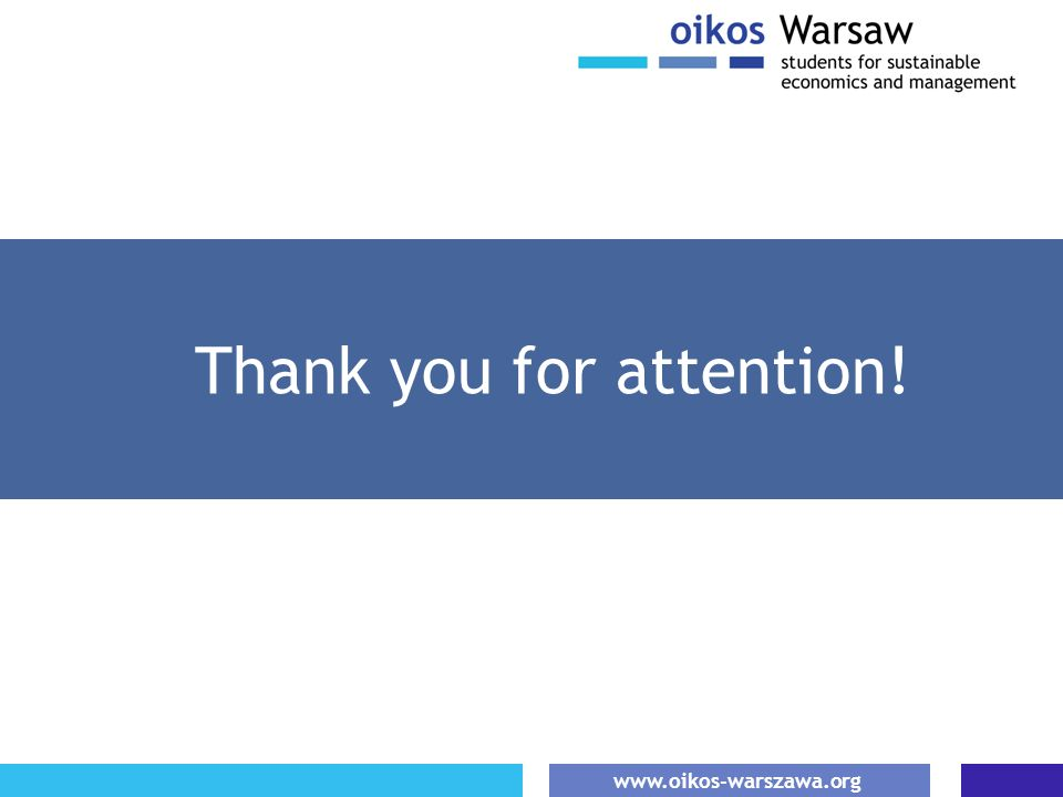 www.oikos-warszawa.org Thank you for attention!