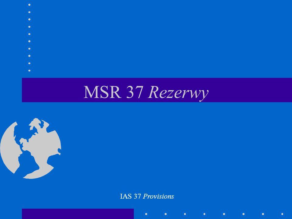 MSR 37 Rezerwy IAS 37 Provisions