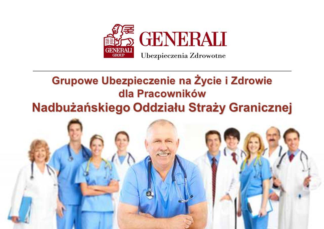 Grupowe Ubezpieczenie na Życie i Zdrowie dlaPracowników Nadbużańskiego Oddziału Straży Granicznej Grupowe Ubezpieczenie na Życie i Zdrowie dla Pracown