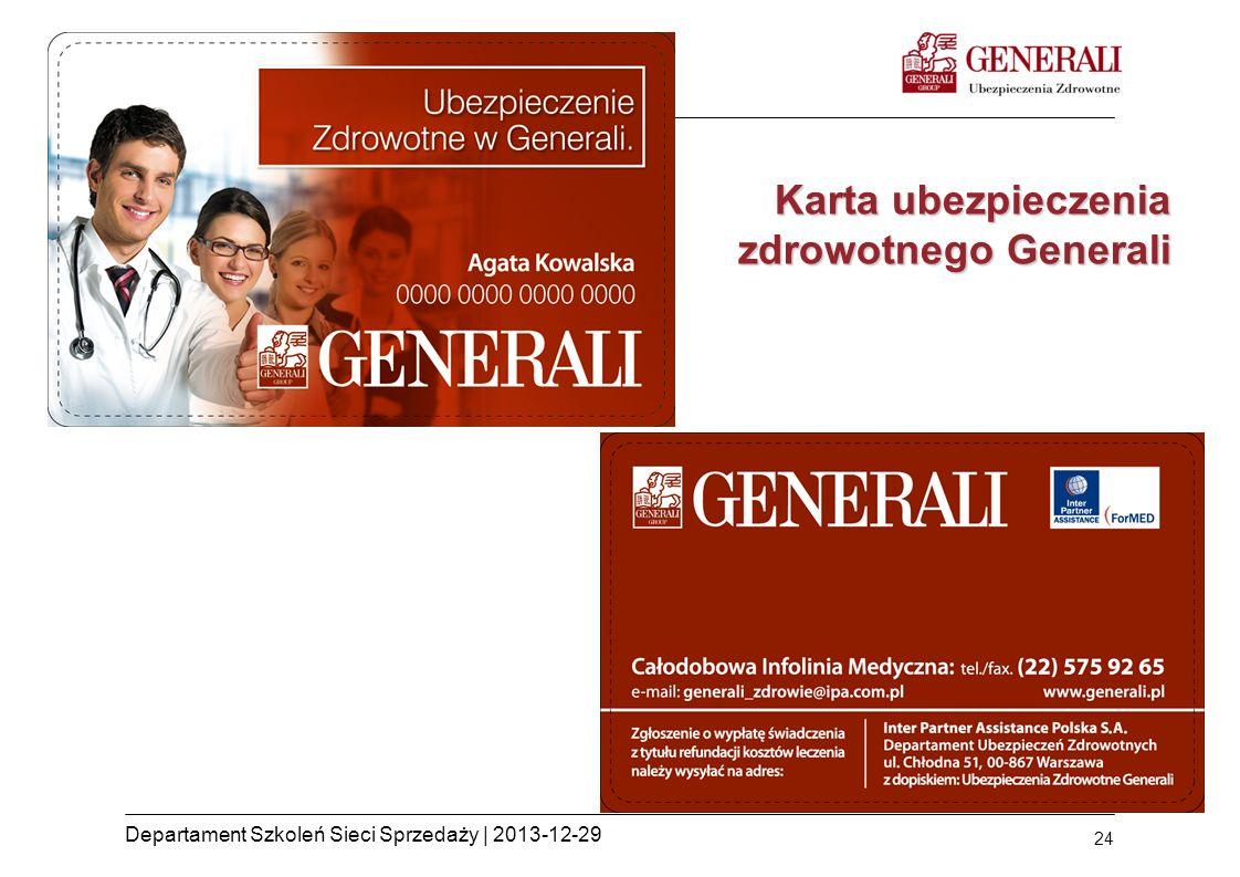 24 Departament Szkoleń Sieci Sprzedaży | 2013-12-29 Karta ubezpieczenia zdrowotnego Generali