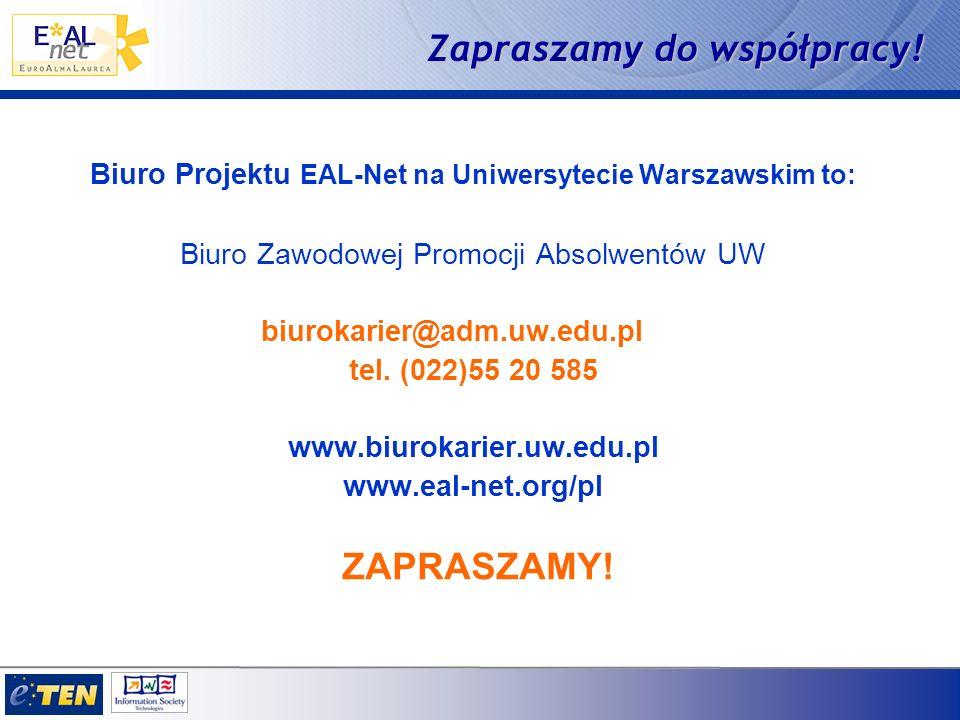 Zapraszamy do współpracy! Biuro Projektu EAL-Net na Uniwersytecie Warszawskim to: Biuro Zawodowej Promocji Absolwentów UW biurokarier@adm.uw.edu.pl te