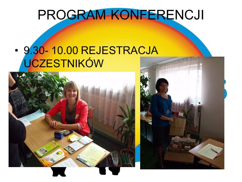PROGRAM KONFERENCJI 9.30- 10.00 REJESTRACJA UCZESTNIKÓW