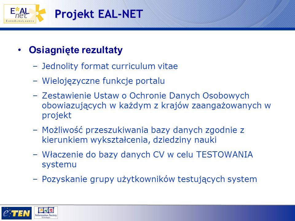 Projekt EAL-NET Faza pilotażowa: : 20 miesięcy (lipiec 2005 – luty 2007) Komisja Europejska, Program eTEN Finansowanie : 810.000