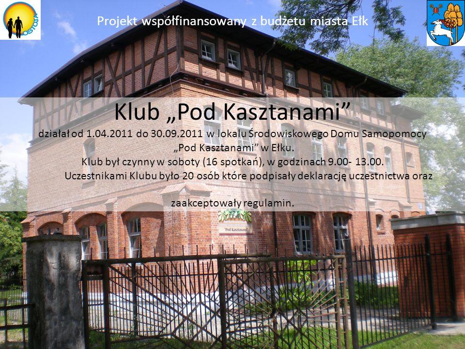 Klub Pod Kasztanami działał od 1.04.2011 do 30.09.2011 w lokalu Środowiskowego Domu Samopomocy Pod Kasztanami w Ełku. Klub był czynny w soboty (16 spo