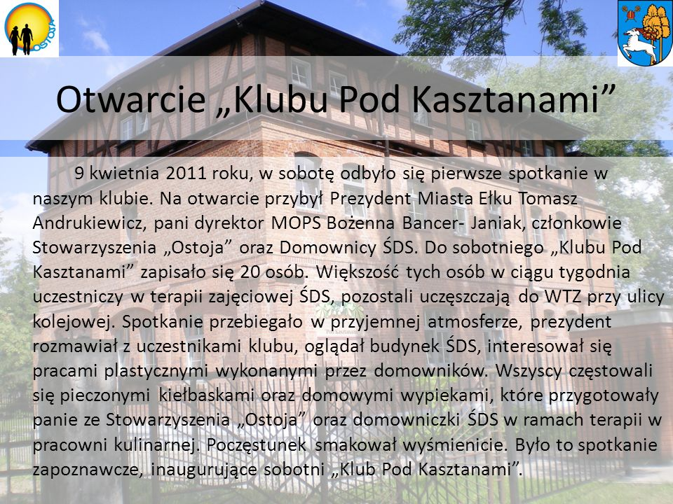 Otwarcie Klubu Pod Kasztanami 9 kwietnia 2011 roku, w sobotę odbyło się pierwsze spotkanie w naszym klubie.