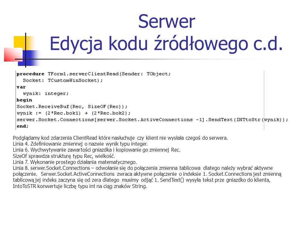 Podglądamy kod zdarzenia ClientRead które nasłuchuje czy klient nie wysłała czegoś do serwera. Linia 4. Zdefiniowanie zmiennej o nazwie wynik typu int