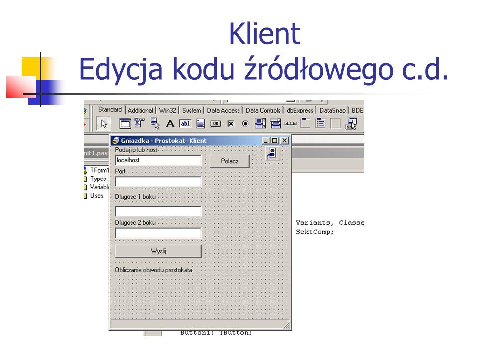 Klient Edycja kodu źródłowego c.d.