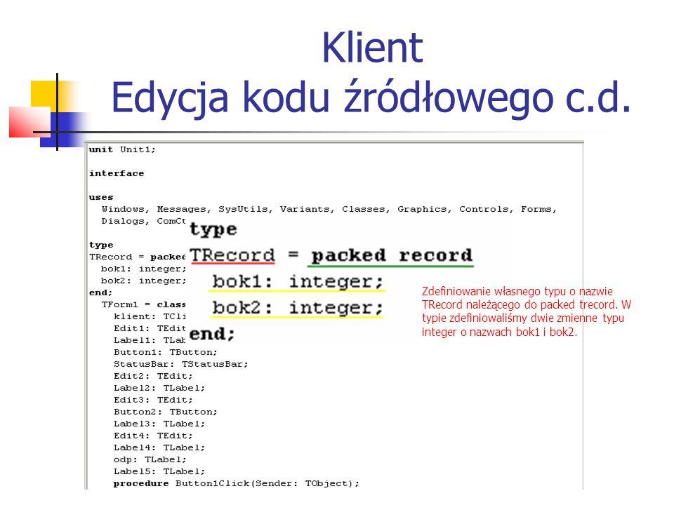Zdefiniowanie własnego typu o nazwie TRecord należącego do packed trecord. W typie zdefiniowaliśmy dwie zmienne typu integer o nazwach bok1 i bok2.
