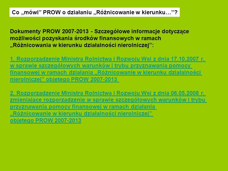 Dokumenty PROW 2007-2013 - Szczegółowe informacje dotyczące możliwości pozyskania środków finansowych w ramach Różnicowania w kierunku działalności ni