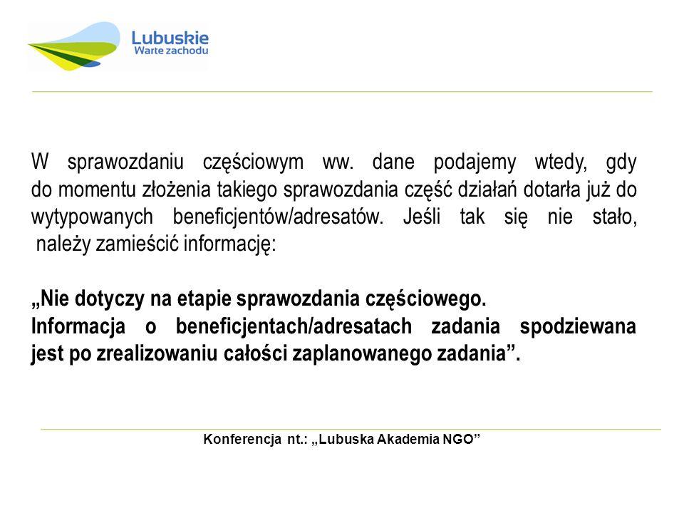 Konferencja nt.: Lubuska Akademia NGO W sprawozdaniu częściowym ww. dane podajemy wtedy, gdy do momentu złożenia takiego sprawozdania część działań do