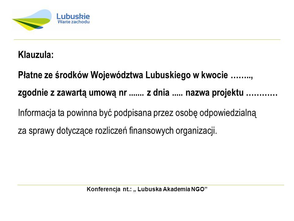 Konferencja nt.: Lubuska Akademia NGO Klauzula: Płatne ze środków Województwa Lubuskiego w kwocie …….., zgodnie z zawartą umową nr....... z dnia.....