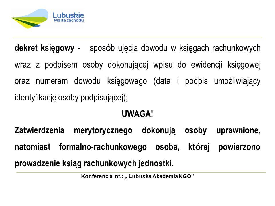 Konferencja nt.: Lubuska Akademia NGO dekret księgowy - spos ó b ujęcia dowodu w księgach rachunkowych wraz z podpisem osoby dokonującej wpisu do ewid