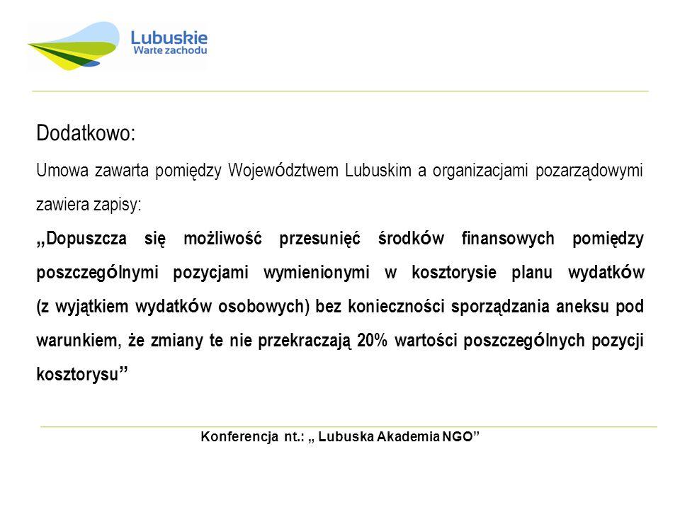 Konferencja nt.: Lubuska Akademia NGO Dodatkowo: Umowa zawarta pomiędzy Wojew ó dztwem Lubuskim a organizacjami pozarządowymi zawiera zapisy: Dopuszcz