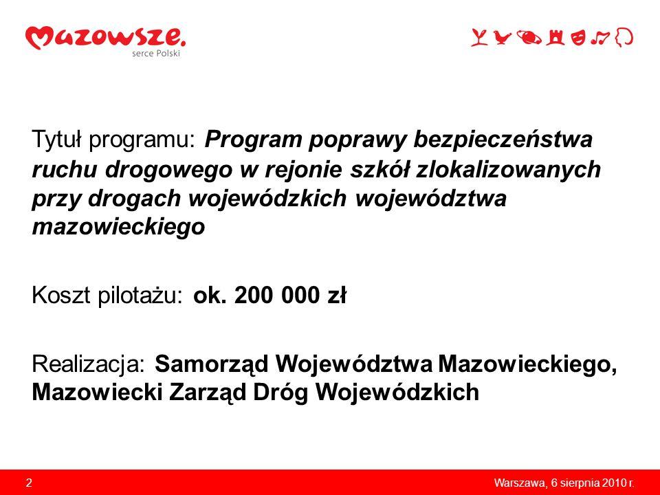 13Warszawa, 6 sierpnia 2010 r. DZIĘKUJEMY ZA UWAGĘ www.mazovia.plwww.mzdw.pl