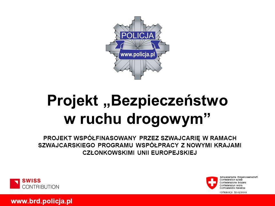 Projekt Bezpieczeństwo w ruchu drogowym Schweizerische Eidgenossenschaft Confédération suisse Confederazione Svizzera Confederaziun svizra Confoederat