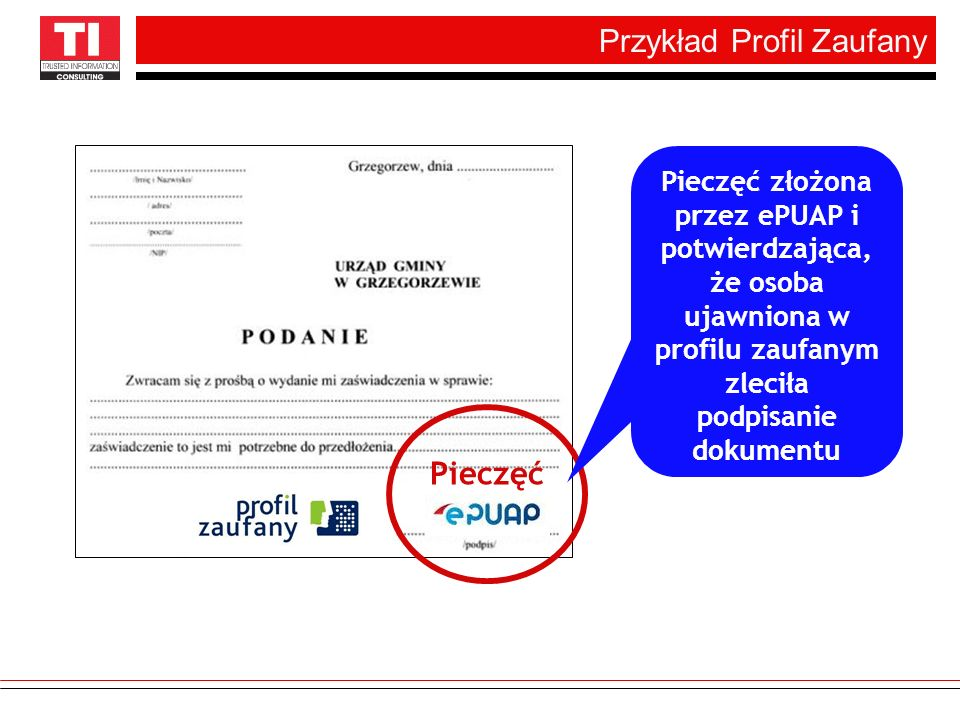 Przykład Profil Zaufany Pieczęć Pieczęć złożona przez ePUAP i potwierdzająca, że osoba ujawniona w profilu zaufanym zleciła podpisanie dokumentu