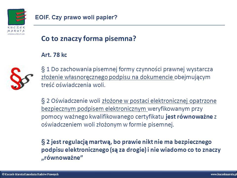 Co to znaczy forma pisemna? Art. 78 kc § 1 Do zachowania pisemnej formy czynności prawnej wystarcza złożenie własnoręcznego podpisu na dokumencie obej