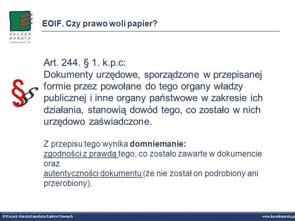 © Kuczek-Maruta Kancelaria Radców Prawnych www.kuczekmaruta.pl Art. 244. § 1. k.p.c: Dokumenty urzędowe, sporządzone w przepisanej formie przez powoła