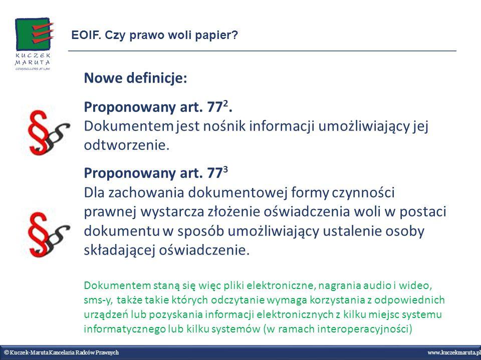 Nowe definicje: Proponowany art. 77 2. Dokumentem jest nośnik informacji umożliwiający jej odtworzenie. Proponowany art. 77 3 Dla zachowania dokumento