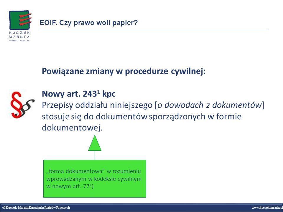 Powiązane zmiany w procedurze cywilnej: Nowy art. 243 1 kpc Przepisy oddziału niniejszego [o dowodach z dokumentów] stosuje się do dokumentów sporządz