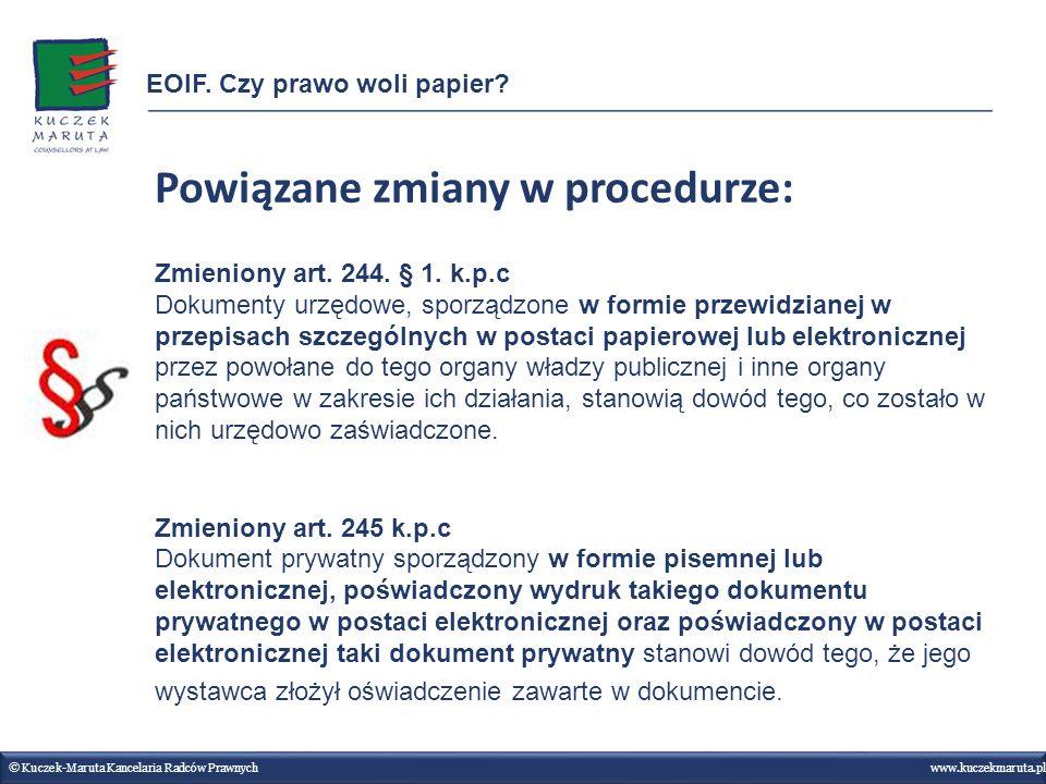 Powiązane zmiany w procedurze: Zmieniony art. 244. § 1. k.p.c Dokumenty urzędowe, sporządzone w formie przewidzianej w przepisach szczególnych w posta